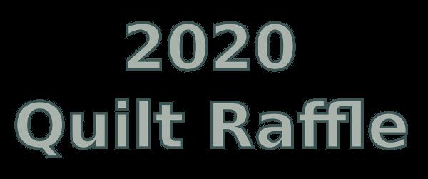 2020 Quilt Raffle